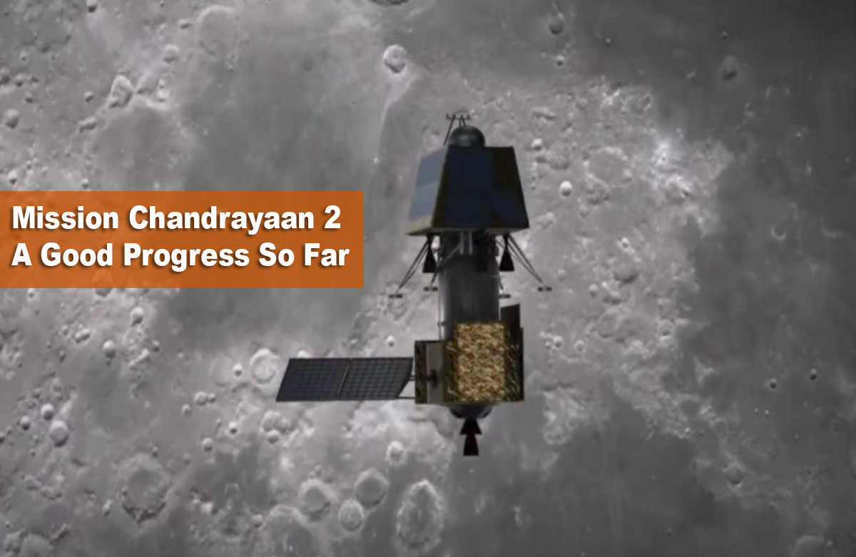 Mission Chandrayaan 2 A Good Progress So Far