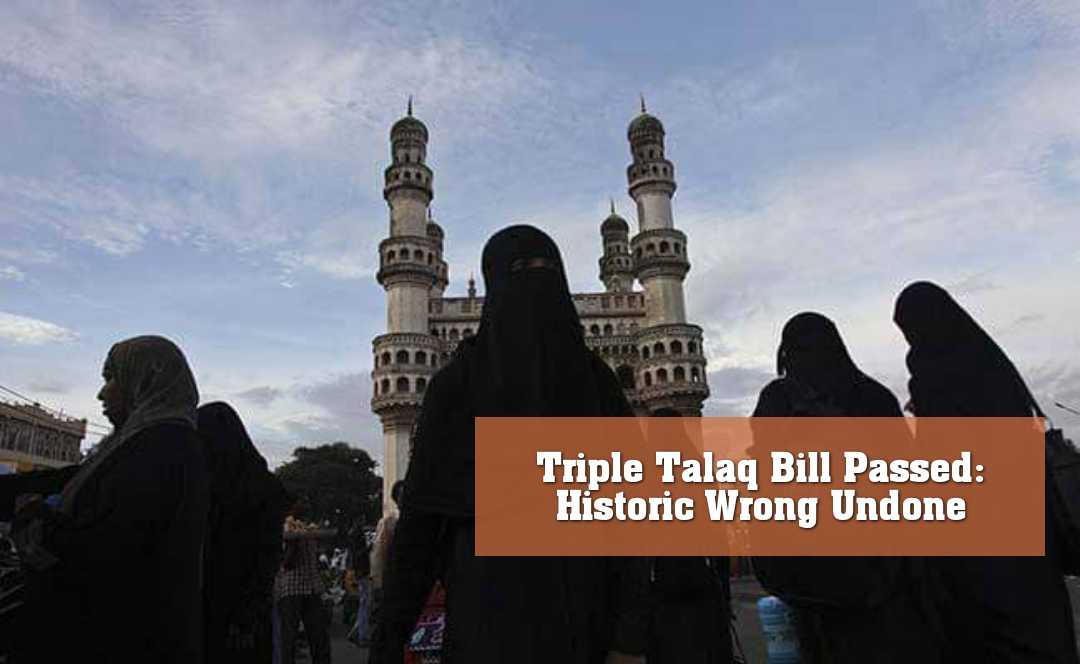 Triple Talaq Bill Passed: Historic Wrong Undone