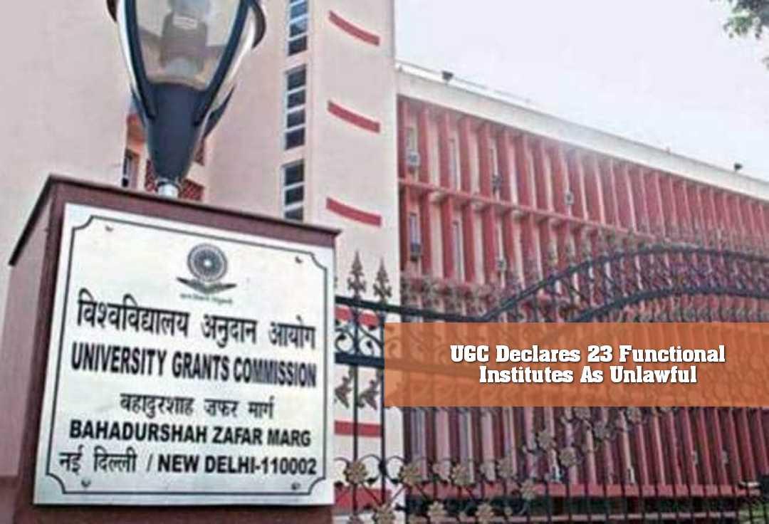UGC Declares 23 Functional Institutes As Unlawful