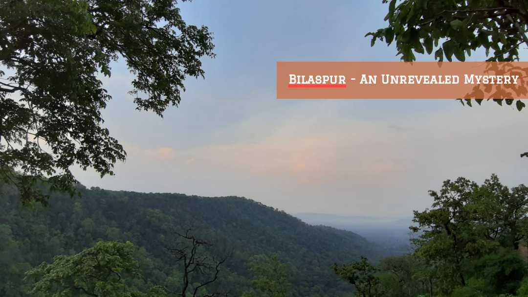 Bilaspur – An Unrevealed Mystery