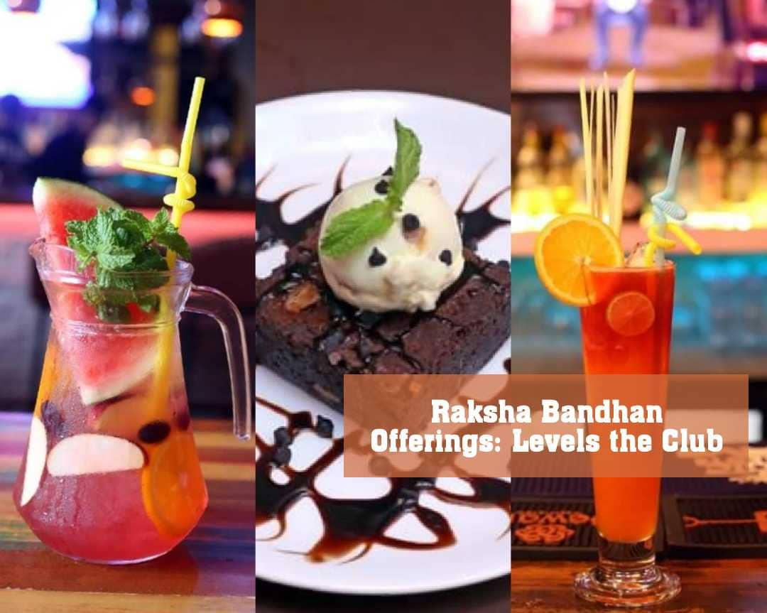 Raksha Bandhan Offerings: Levels the Club