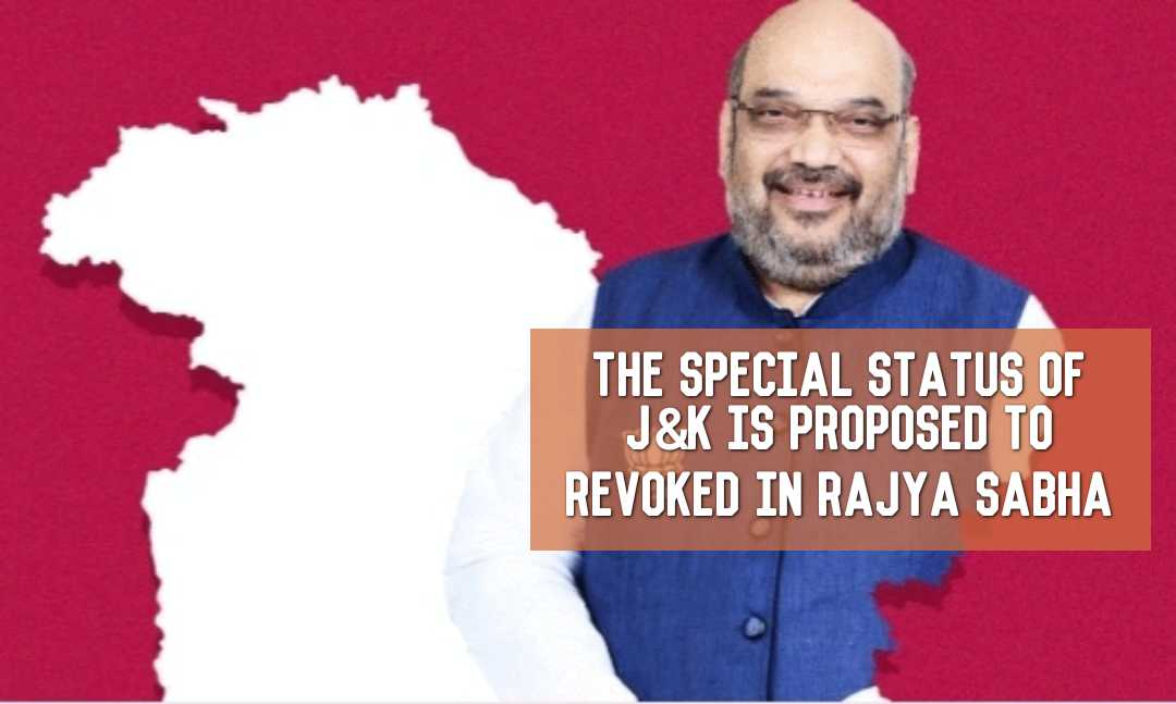 The Special Status Of J&K IS Proposed To Revoked In Rajya Sabha