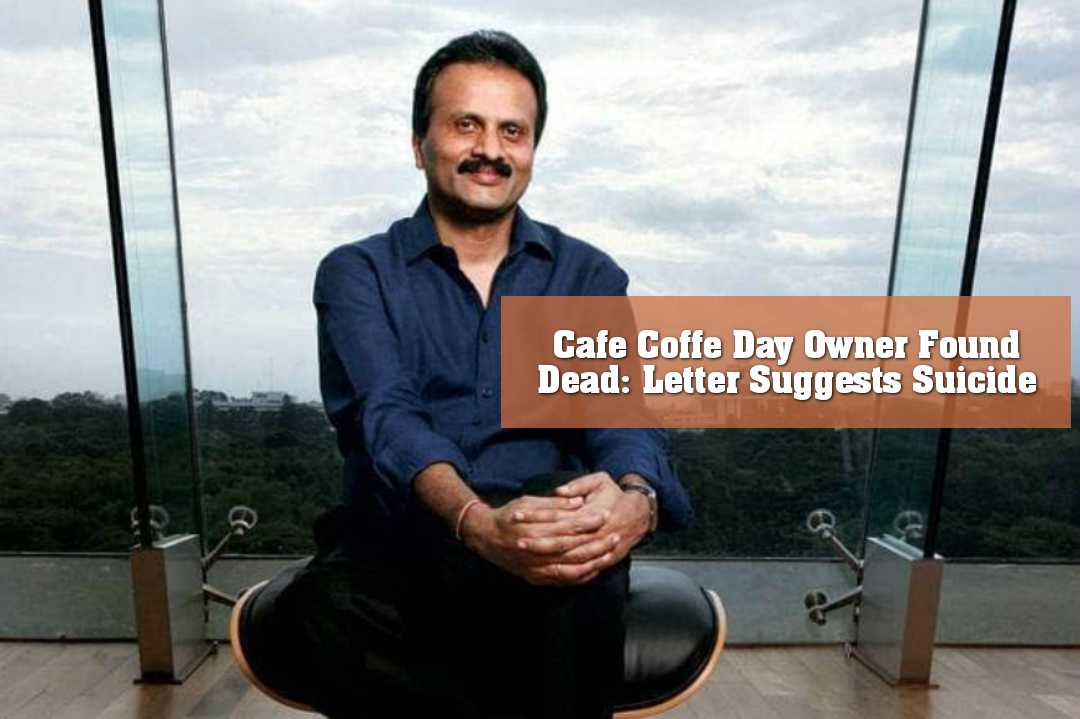 Cafe Coffe Day Owner Found Dead: Letter Suggests Suicide