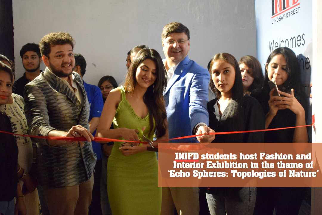 INIFD students host Fashion and Interior Exhibition in the theme of 'Echo Spheres: Topologies of Nature'