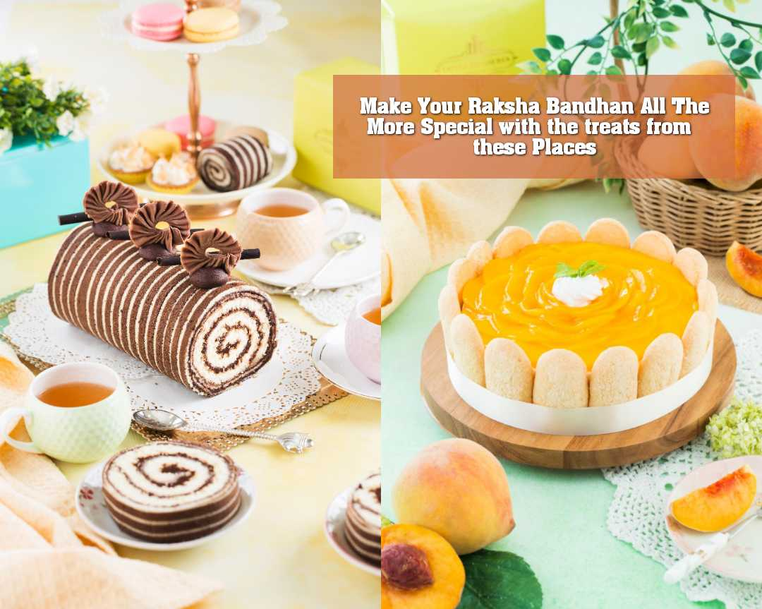 Make Your Raksha Bandhan All The More Special with the treats from these Places