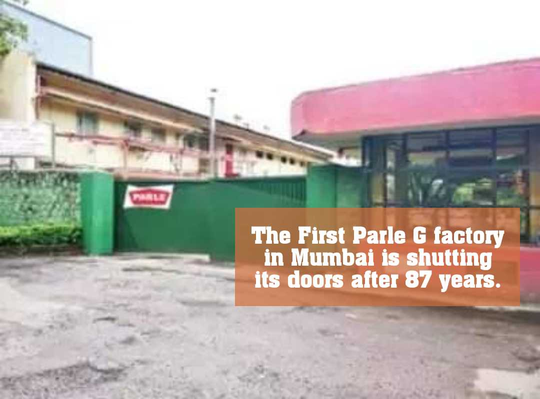 The First Parle G factory in Mumbai is shutting its doors after 87 years