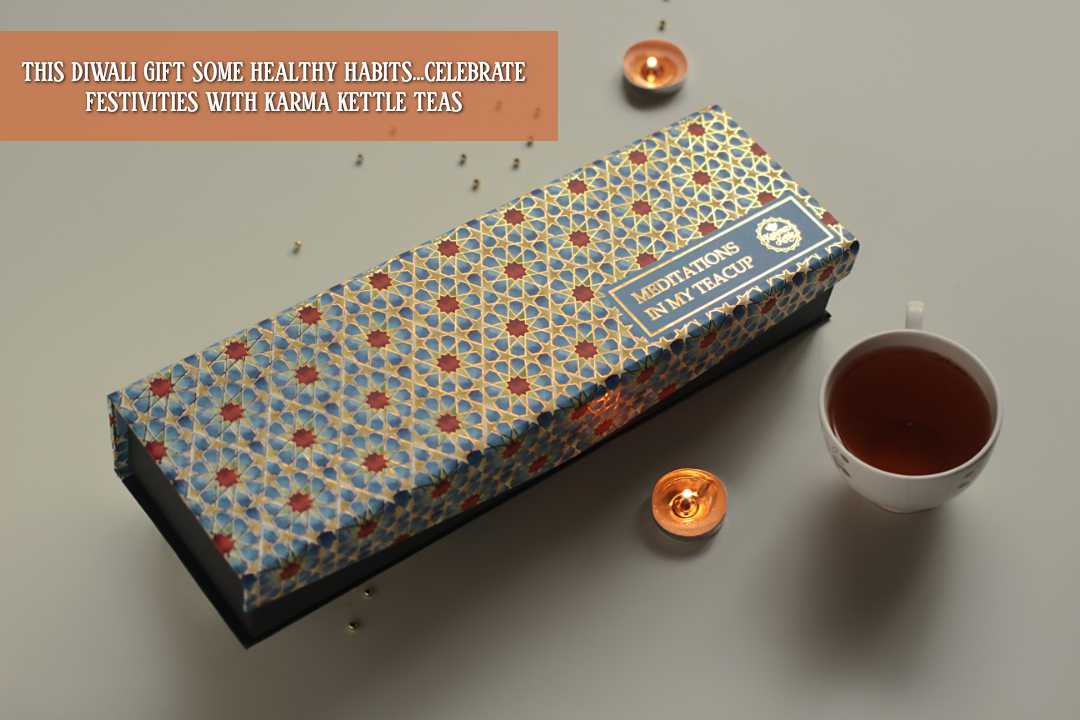 THIS DIWALI GIFT SOME HEALTHY HABITS…CELEBRATE FESTIVITIES WITH KARMA KETTLE TEAS