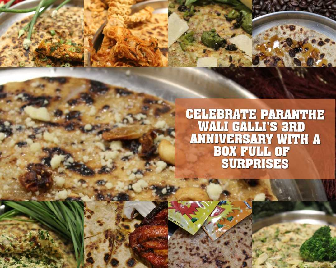 CELEBRATE PARANTHE WALI GALLI'S 3RD ANNIVERSARY WITH A BOX FULL OF SURPRISES