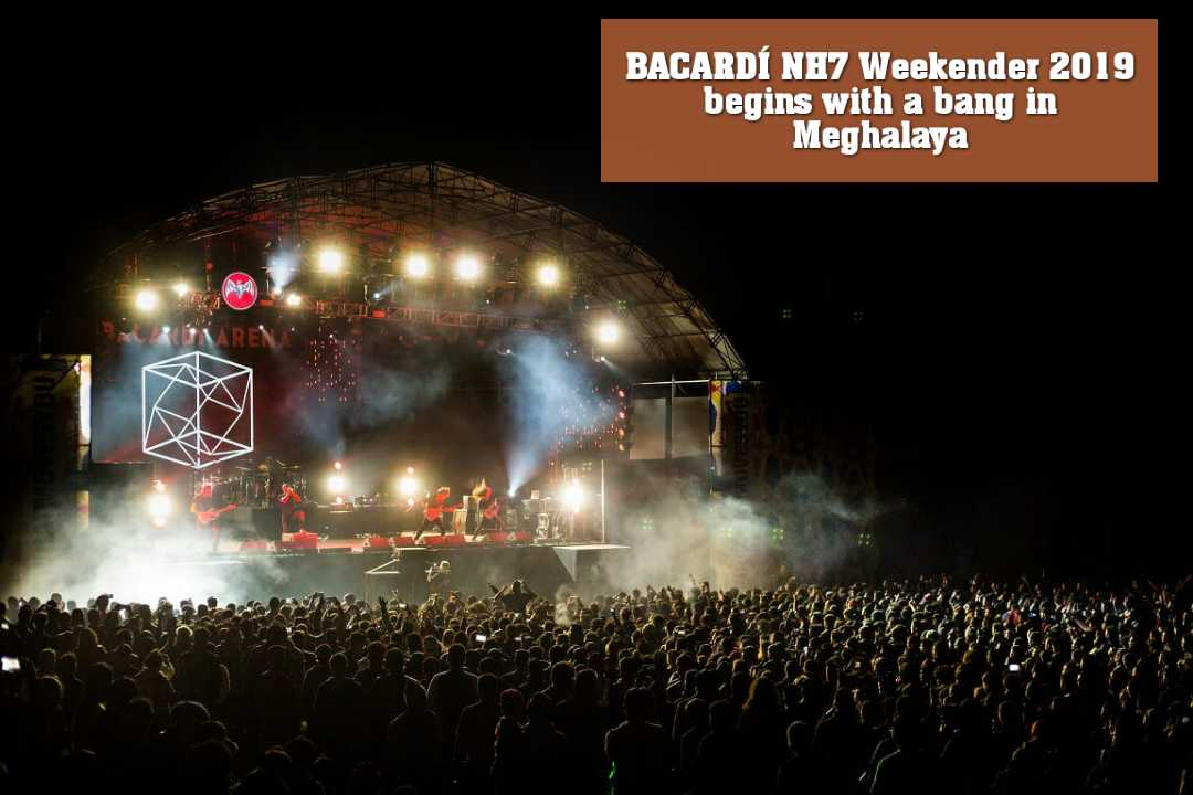 BACARDÍ NH7 Weekender 2019 begins with a bang in Meghalaya