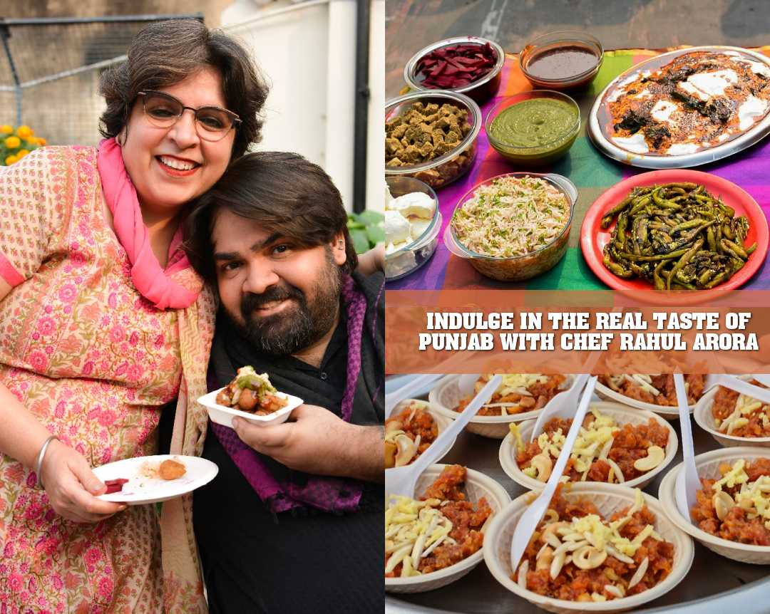 INDULGE IN THE REAL TASTE OF PUNJAB WITH CHEF RAHUL ARORA