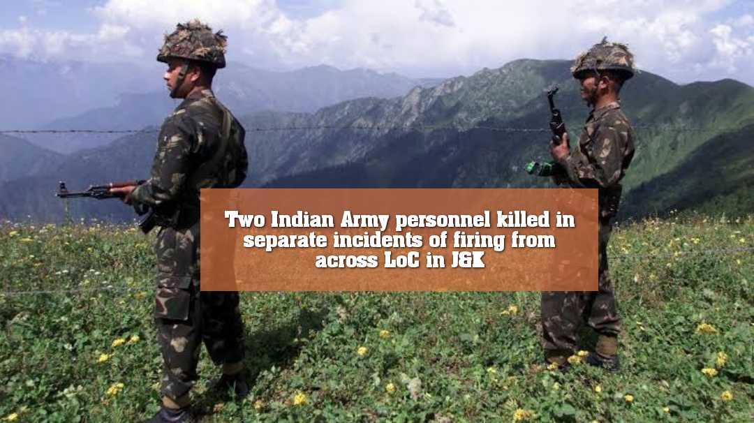 কাশ্মীর সীমান্তে পাক সেনারা গোলাগুলিতে দুই ভারতীয় সেনা নিহত