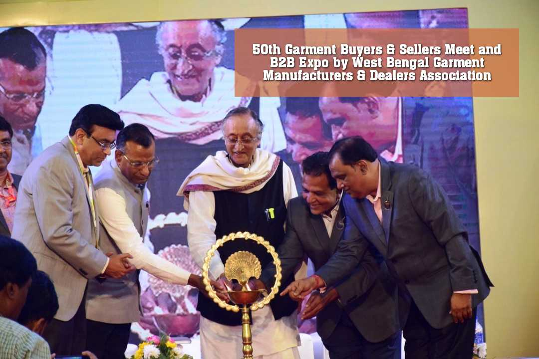 50th Garment Buyers & Sellers Meet and B2B Expo by West Bengal Garment Manufacturers & Dealers Association