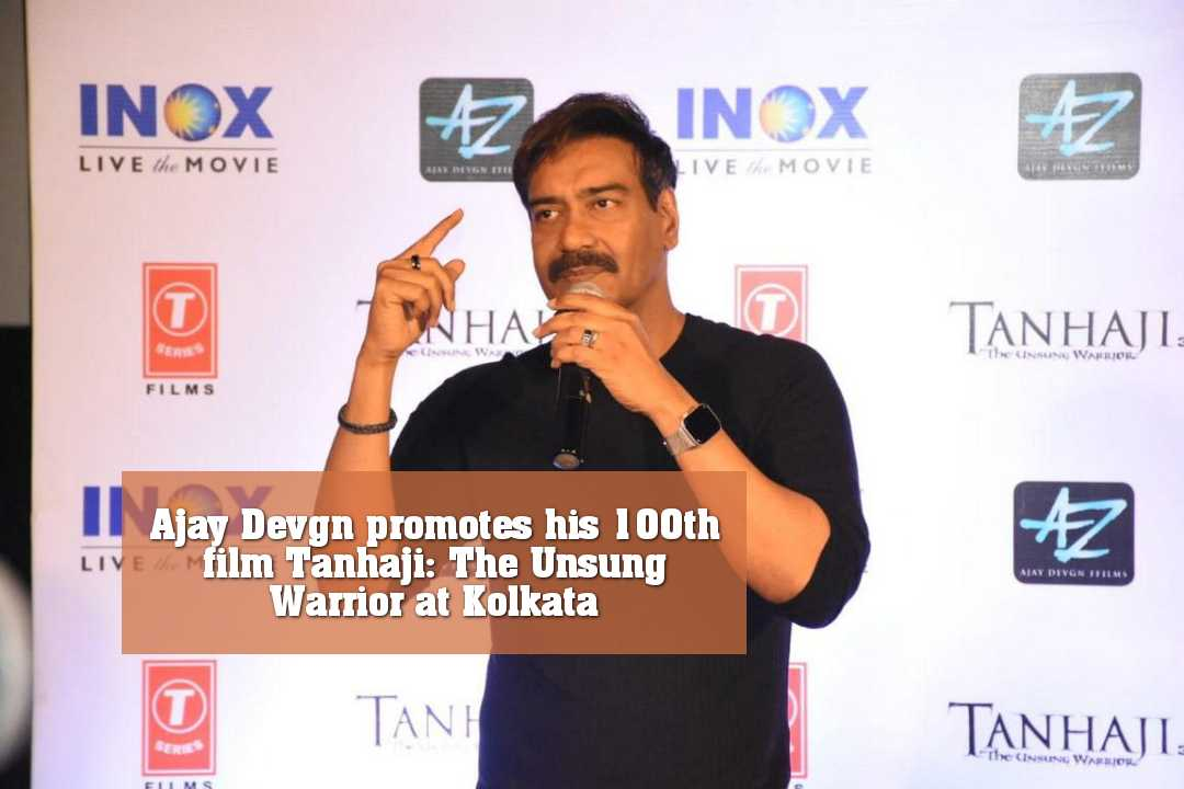 Ajay Devgn promotes his 100th film Tanhaji: The Unsung Warrior at Kolkata