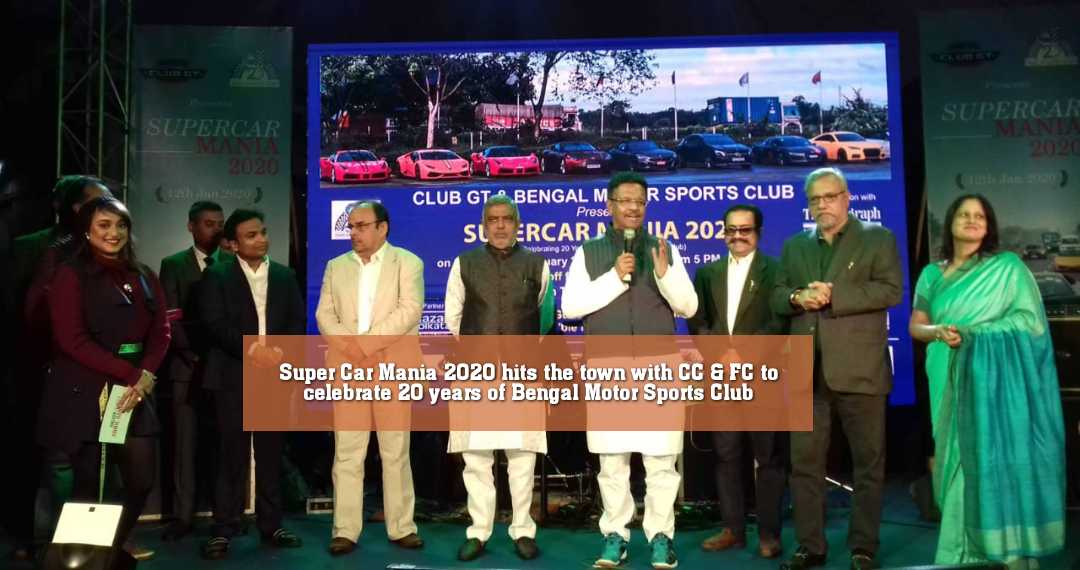 Super Car Mania 2020 hits the town with CC & FC to celebrate 20 years of Bengal Motor Sports Club