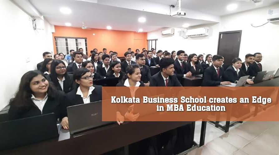 Kolkata Business School creates an Edge in MBA Education