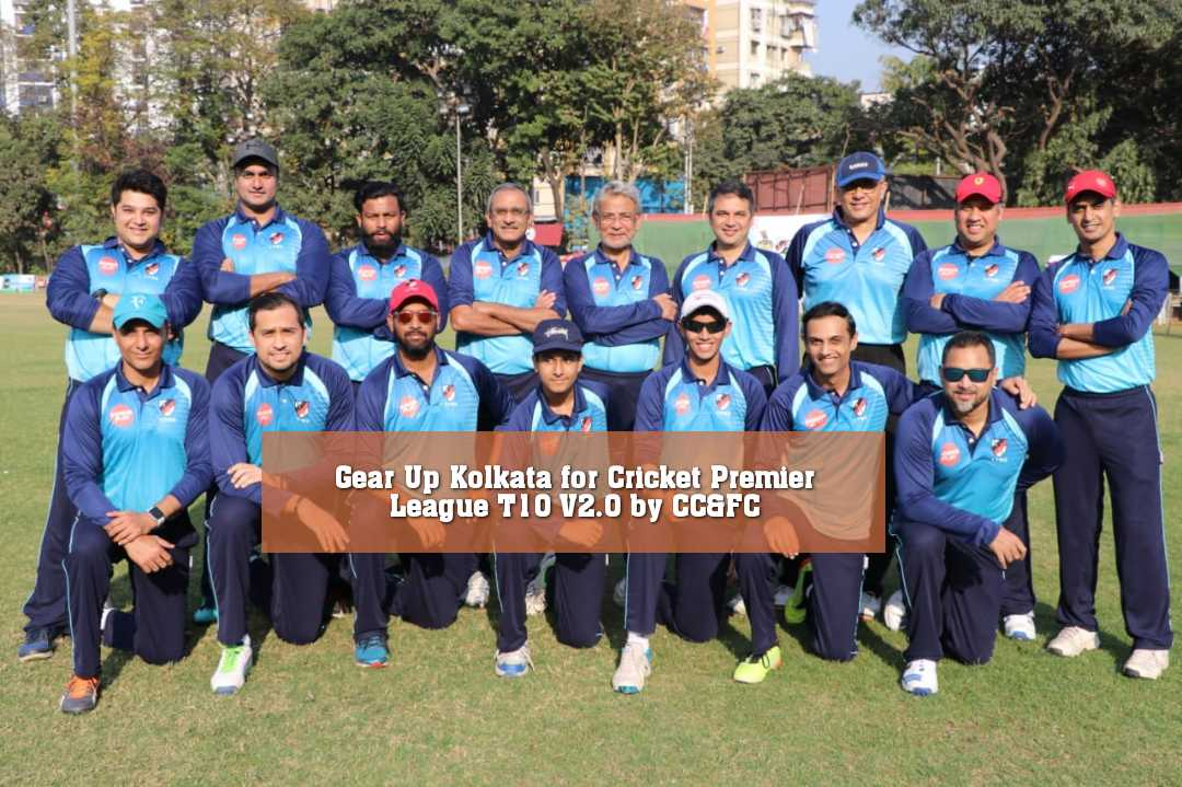 Gear Up Kolkata for Cricket Premier League T10 V2.0 by CC&FC