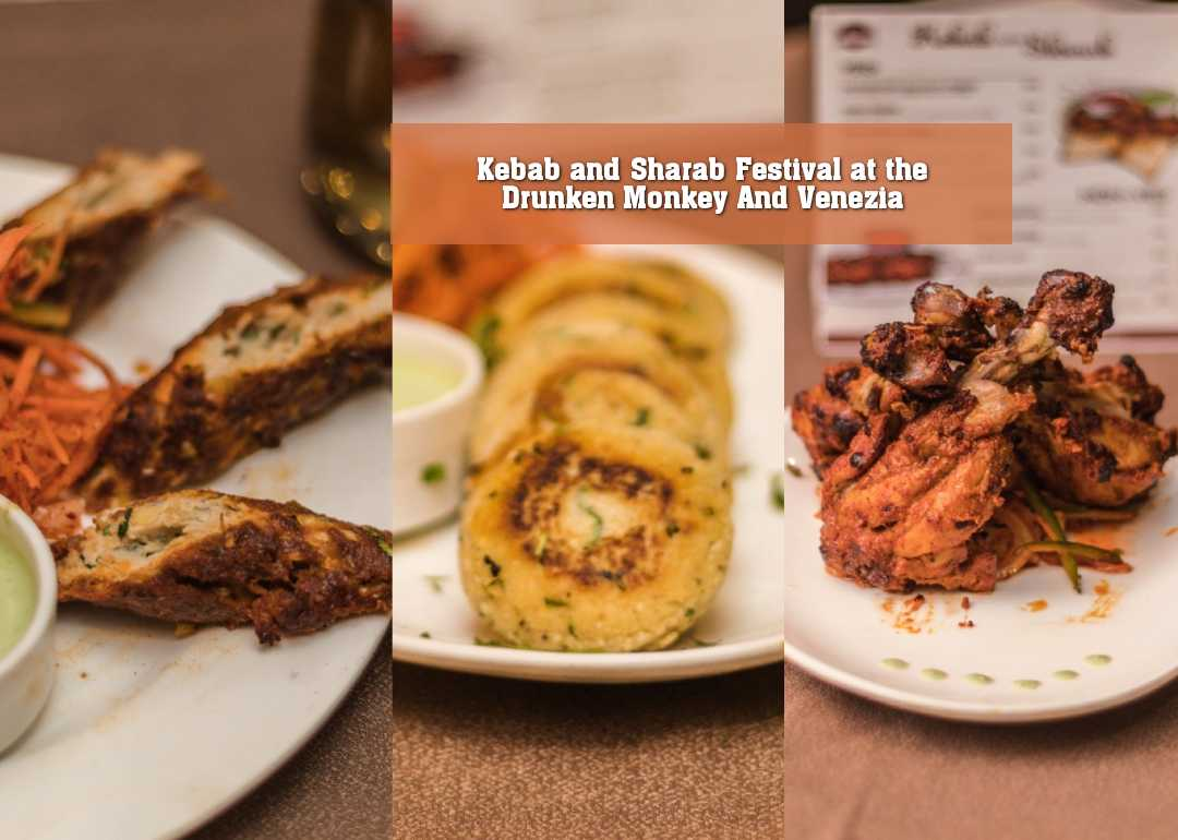 KEBAB AND SHARAB FESTIVAL AT THE DRUNKEN MONKEY AND VENEZIA