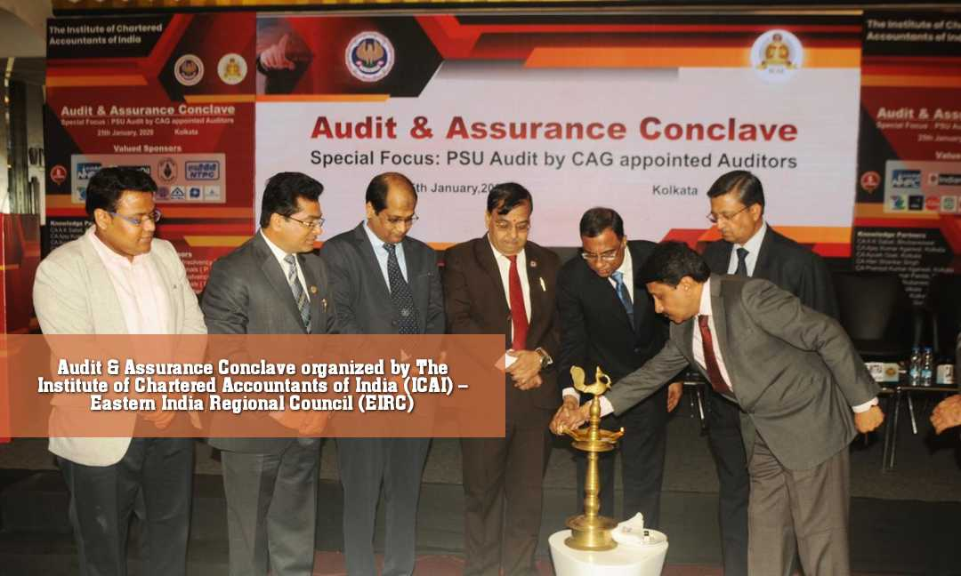Audit & Assurance Conclave organized by The Institute of Chartered Accountants of India (ICAI) – Eastern India Regional Council (EIRC)