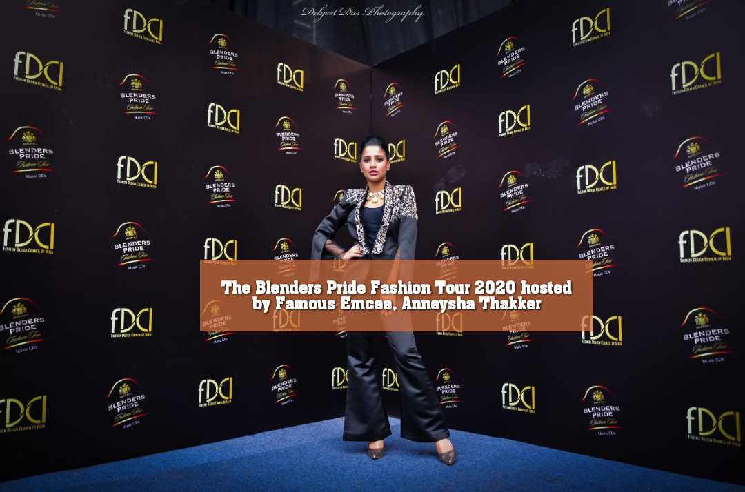 The Blenders Pride Fashion Tour 2020 hosted by Famous Emcee, Anneysha Thakker