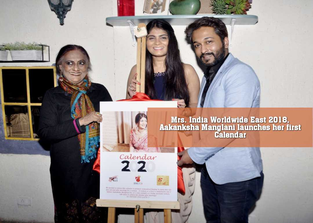 Mrs. India Worldwide East 2018, Aakanksha Manglani launches her first Calendar