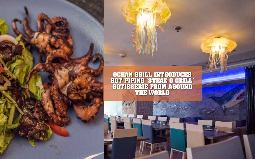 OCEAN GRILL INTRODUCES HOT PIPING 'STEAK O GRILL' ROTISSERIE FROM AROUND THE WORLD