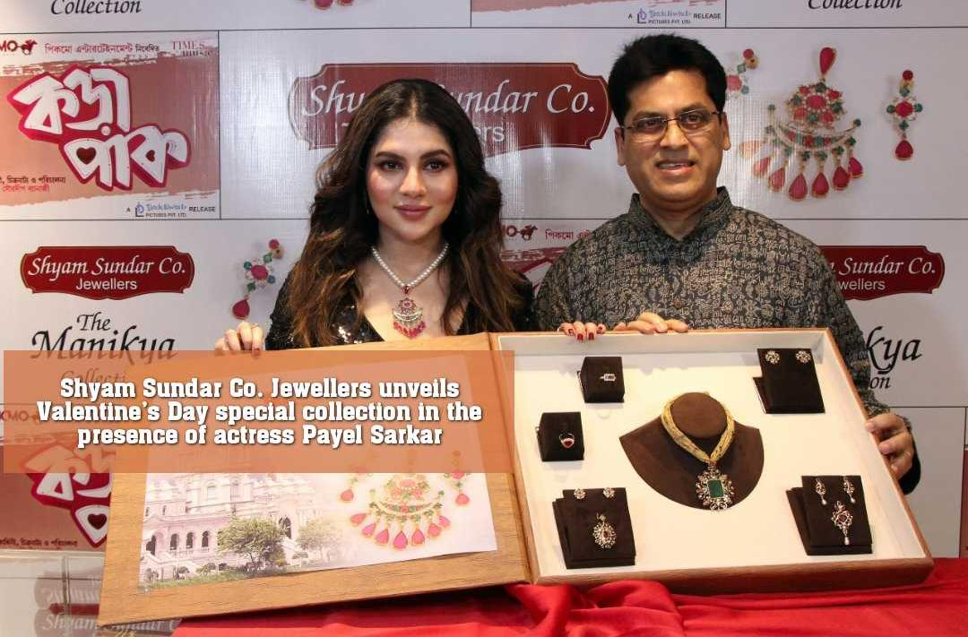 Shyam Sundar Co. Jewellers unveils Valentine's Day special collection in the presence of actress Payel Sarkar