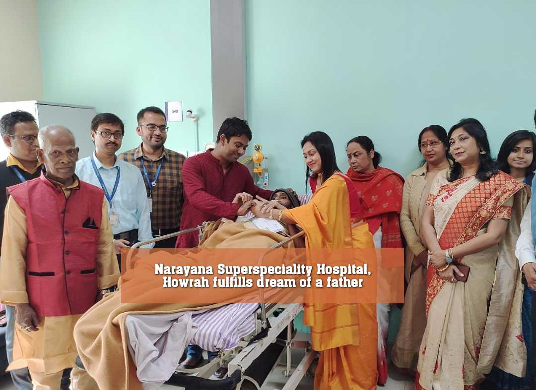Narayana Superspeciality Hospital, Howrah fulfills dream of a father