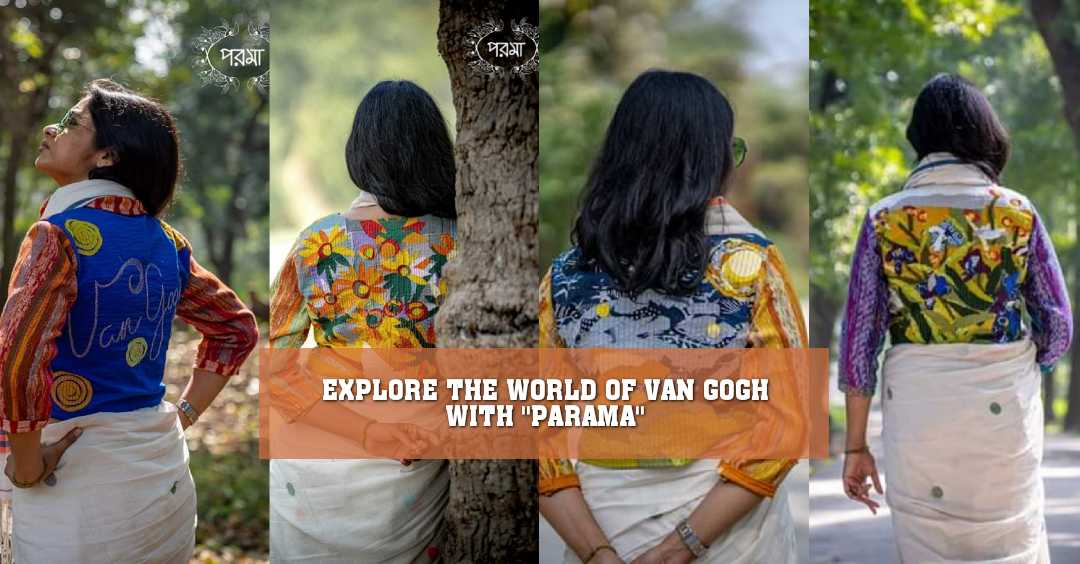 "EXPLORE THE WORLD OF VAN GOGH WITH ""PARAMA"""