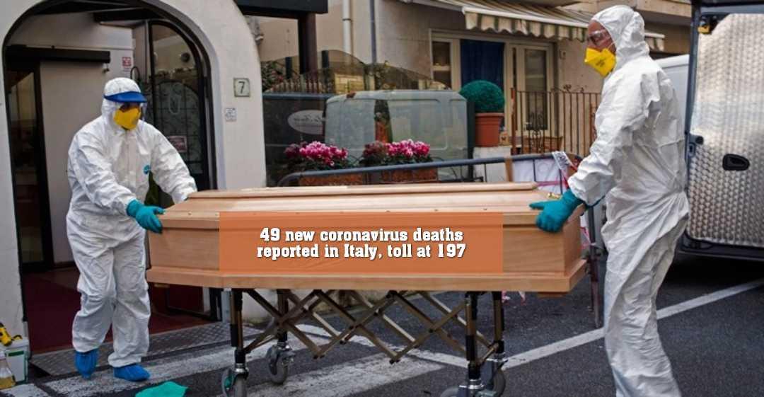 নতুন করে আরও ৪৯ জনের মৃত্যু, ইতালিতে করোনাভাইরাসে মৃতের সংখ্যা বেড়ে ১৯৭