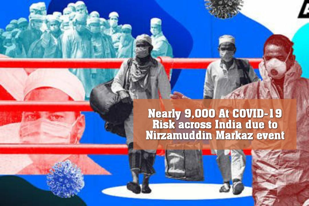 নির্মামউদ্দিন মারকাজ জমায়েতের কারণে ভারত জুড়ে ৯০০০ মানুষের করোনা সংক্রমণের ঝুঁকি