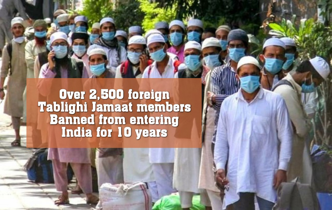 ভারতে ঢোকার ১০ বছরের নিষেধাজ্ঞা জারি ২,৫০০ তাবলিগ সদস্যের উপর