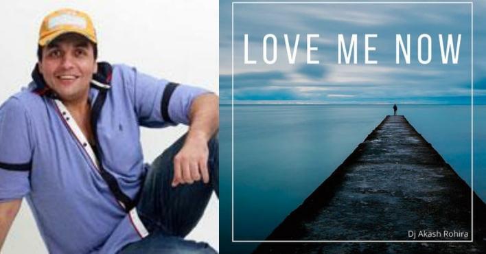 "DJ Akash Rohira's first international collaboration track titled ""Love me now"""